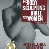 The Body Sculpting Bible for Women, Third Edition: The Ultimate Women's Body Sculpting Guide Featuring the Best Weight Training Workouts & Nutrition Plans Guaranteed to Help You Get Toned & Burn Fat thumbnail