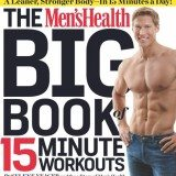 The Men's Health Big Book of 15-Minute Workouts: A Leaner, Stronger Body–in 15 Minutes a Day! thumbnail