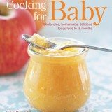 Cooking for Baby: Wholesome, Homemade, Delicious Foods for 6 to 18 Months thumbnail