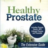 Healthy Prostate: The Extensive Guide To Prevent and Heal Prostate Problems Including Prostate Cancer, BPH Enlarged Prostate and Prostatitis thumbnail