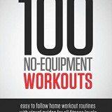 100 No-Equipment Workouts thumbnail