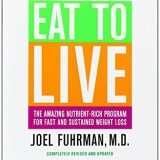 Eat to Live: The Amazing Nutrient-Rich Program for Fast and Sustained Weight Loss, Revised Edition thumbnail
