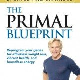 The Primal Blueprint: Reprogram your genes for effortless weight loss, vibrant health, and boundless energy (Primal Blueprint Series) thumbnail