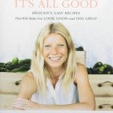 IT'S ALL GOOD: Delicious, Easy Recipes That Will Make You Look Good and Feel Great thumbnail