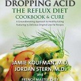 Dropping Acid: The Reflux Diet Cookbook & Cure thumbnail