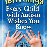 Ten Things Every Child with Autism Wishes You Knew: Updated and Expanded Edition thumbnail