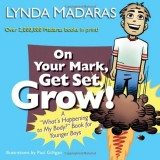 """On Your Mark, Get Set, Grow!: A """"What's Happening to My Body?"""" Book for Younger Boys thumbnail"""