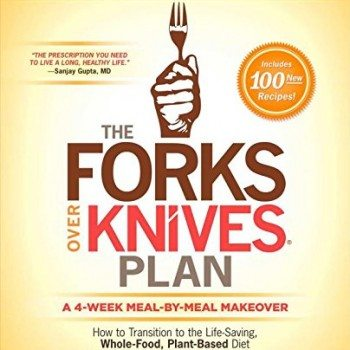 The Forks Over Knives Plan: How to Transition to the Life-Saving, Whole-Food, Plant-Based Diet image