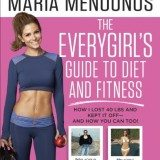 The EveryGirl's Guide to Diet and Fitness: How I Lost 40 lbs and Kept It Off-And How You Can Too! thumbnail